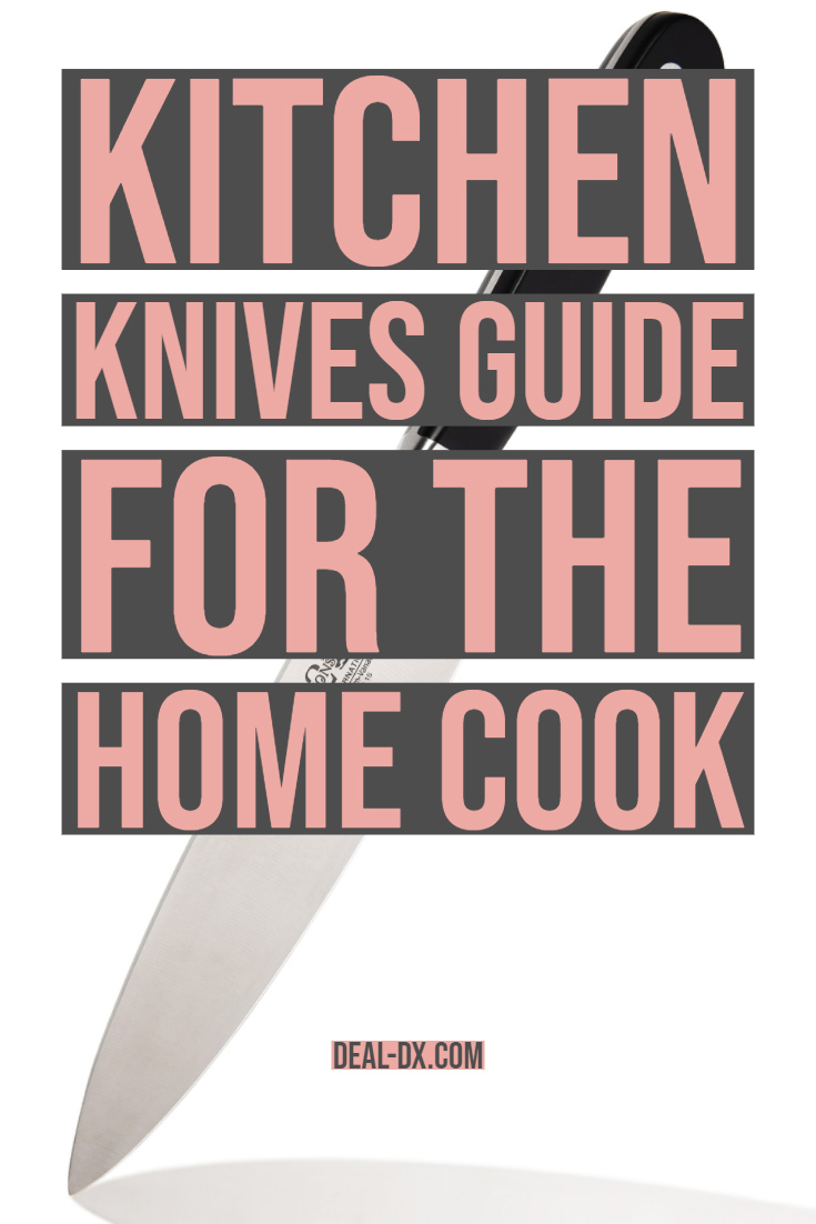 Kitchen Knives Guide For The Home Cook