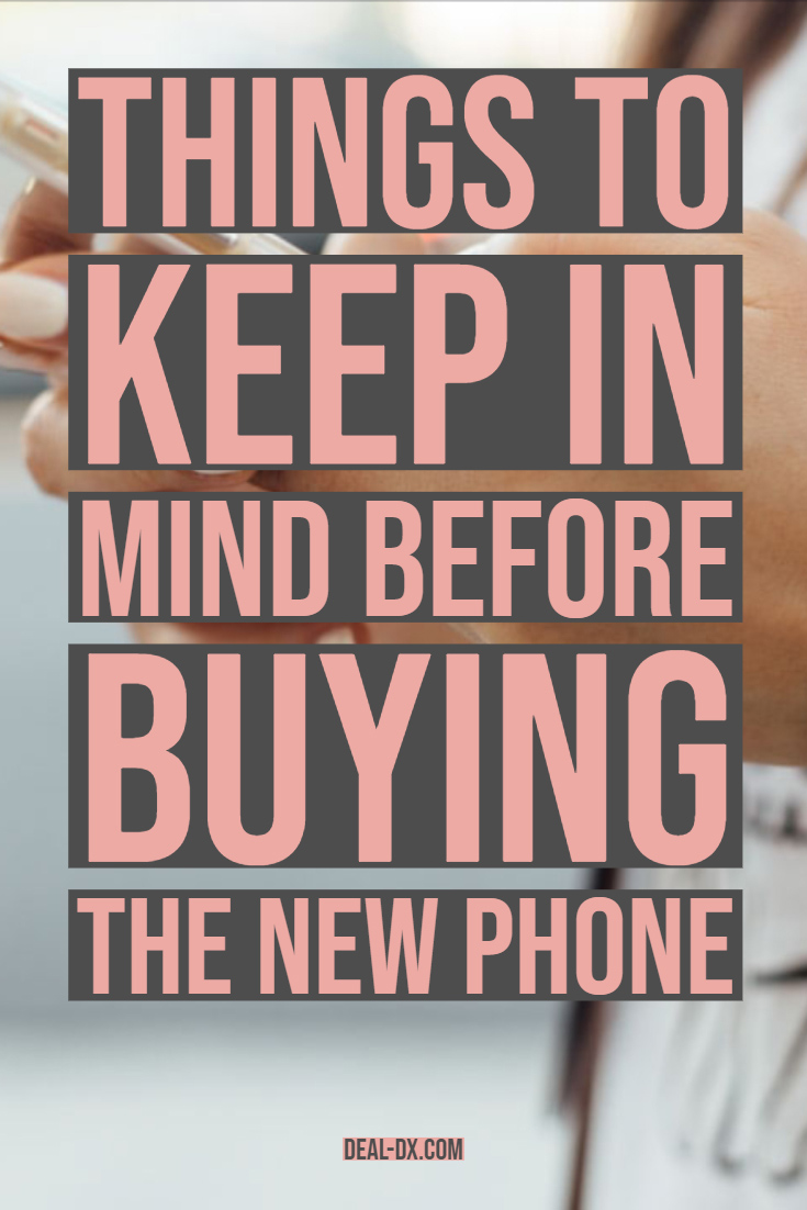 Things to Keep in Mind Before Buying the New Phone